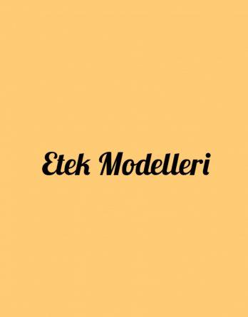 Etek Modelleri