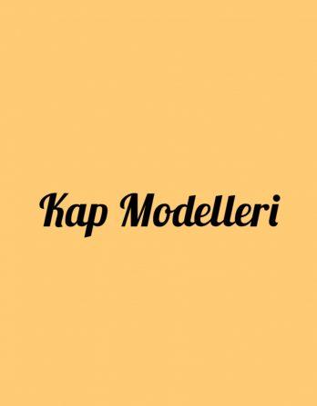 Kap Modelleri